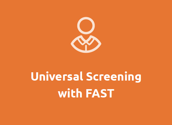 Universal Screening with FAST