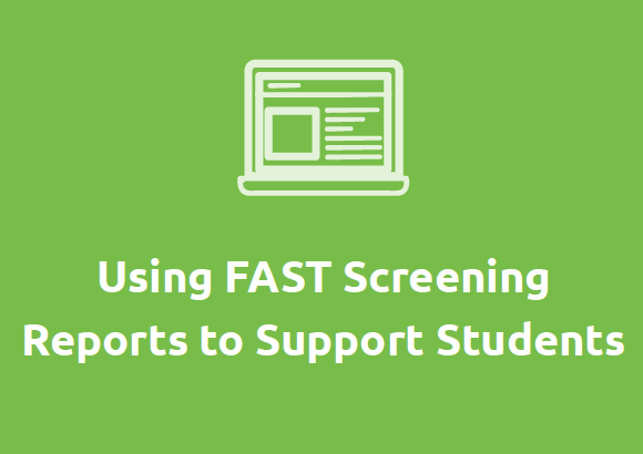 FAST Screening Reports